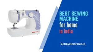 best sewing machine for home in india