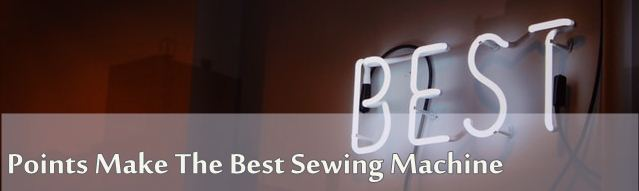 Points Make The Best Sewing Machine